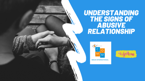 Understanding the signs of abusive relationship [Social Campaign: Comm BI X Helpnona]