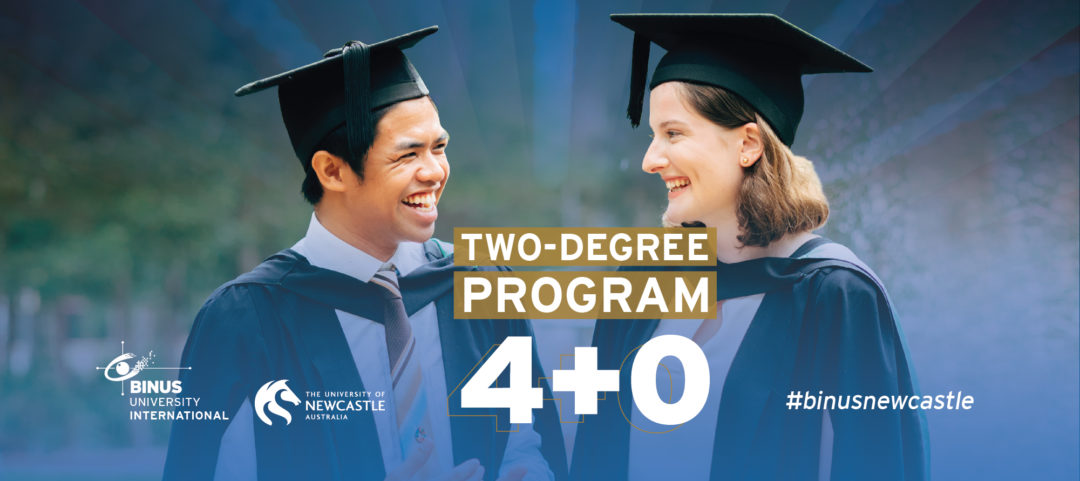 Collaborating with the University of Newcastle, Australia, BINUS INTERNATIONAL Offers a Two-Degree Program 4+0
