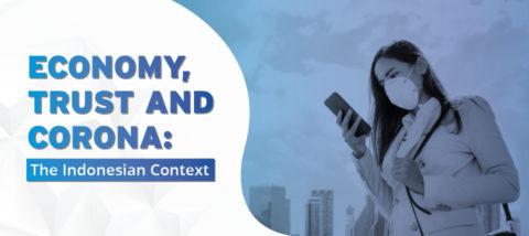 Economy, Trust, and Corona: The Indonesian Context