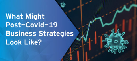 What Might Post-Covid-19 Business Strategies Look Like?